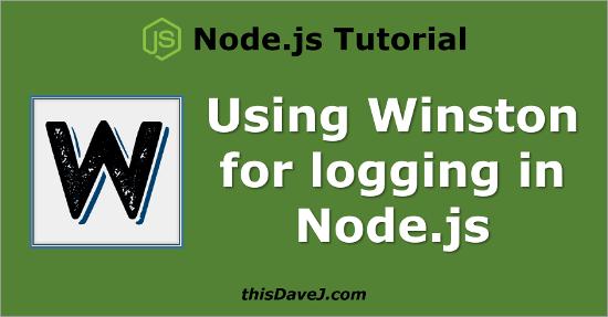 Using Winston, a versatile logging library for Node js