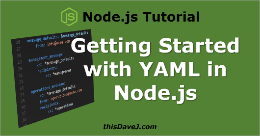 Getting Started with YAML in Node js using js-yaml | thisDaveJ