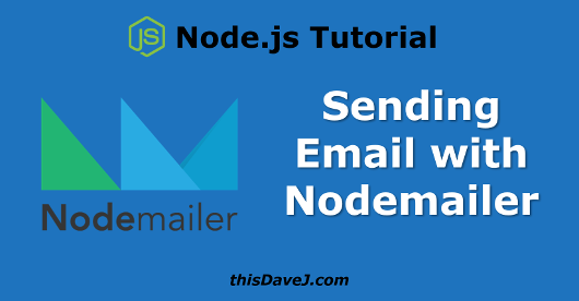 Node js: Sending Email Notifications Using Nodemailer and