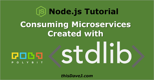 Consuming Node js Microservices Created with Stdlib | thisDaveJ