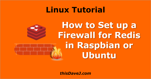 How to Set up a Firewall for Redis using ufw | thisDaveJ