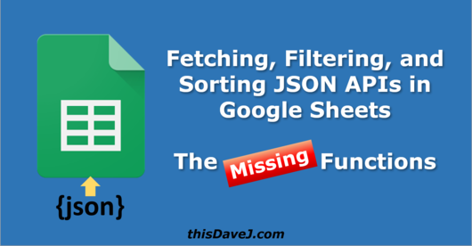 Fetching, Filtering, and Sorting JSON APIs in Google Sheets